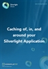Caching of, in, and around your Silverlight application