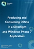 Producing and Consuming OData in a Silverlight and WP7 App