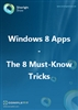 Windows 8 Apps - The 8 Must-Know Tricks: Ebook