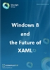Windows 8 and the Future of XAML: Ebook