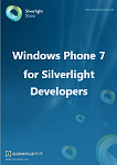 Windows Phone 7 for Silverlight Developers Ebook